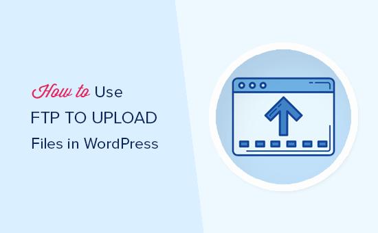 WordPress'te dosya yüklemek için FTP kullanma