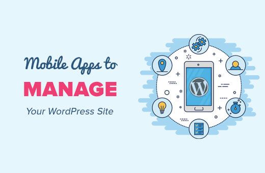 WordPress Sitenizi Yönetmek için En İyi Mobil Uygulamalar