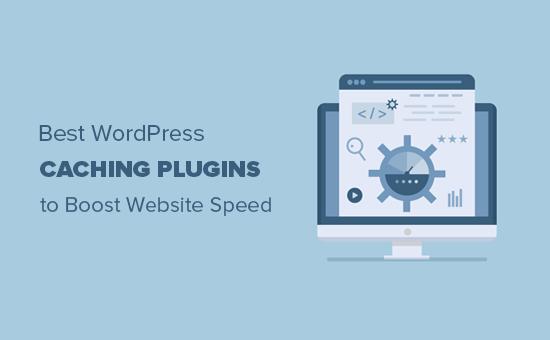 Web sitenizi hızlandırmak için en iyi WordPress önbellek eklentileri