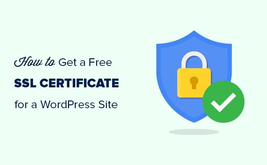 WordPress siteniz için ücretsiz bir SSL sertifikası alma