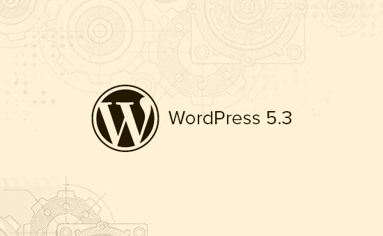 WordPress 5.3'teki yenilikler