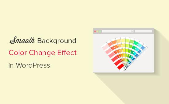WordPress'e yumuşak arka plan rengi değiştirme efekti ekleme
