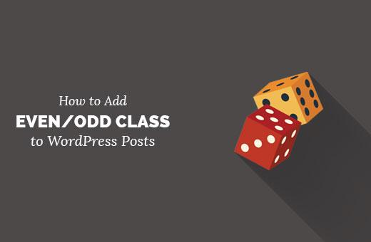 WordPress temalarında yayınlarınıza Tek / Çift sınıfı ekleme