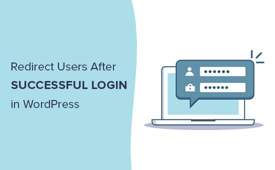 WordPress girişinden sonra kullanıcıları kolayca yönlendirin