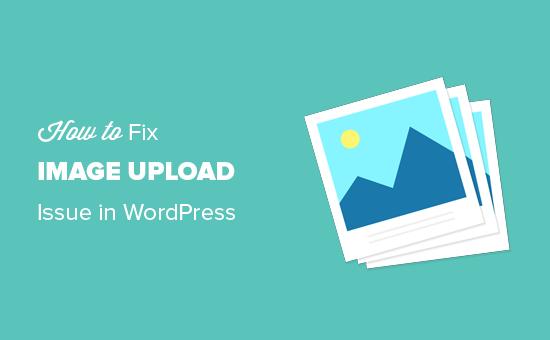 WordPress'te resim yükleme sorunlarını düzeltme