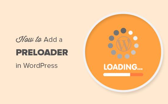 WordPress web sitenize bir önyükleyici ekleme