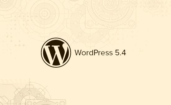 WordPress 5.4'te neler oluyor