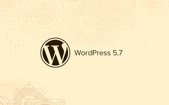 WordPress 5.7'de neler geliyor?